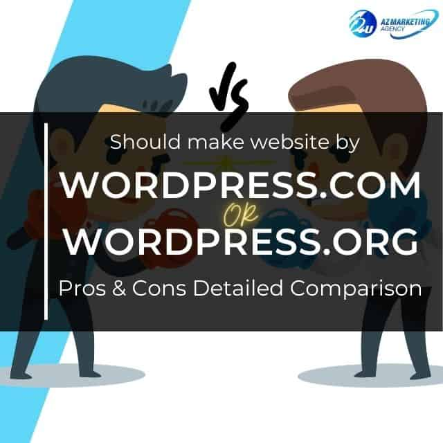 should-make-website-by-wordpress-com-or-wordpress-org-comparison-azmarketing4u