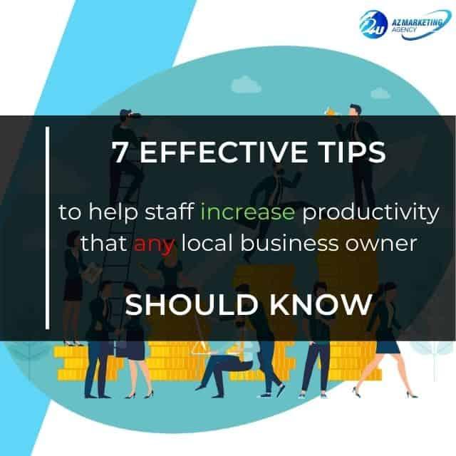 7-effective-tips-to-help-staff-increase-productivity-azmarketing4u