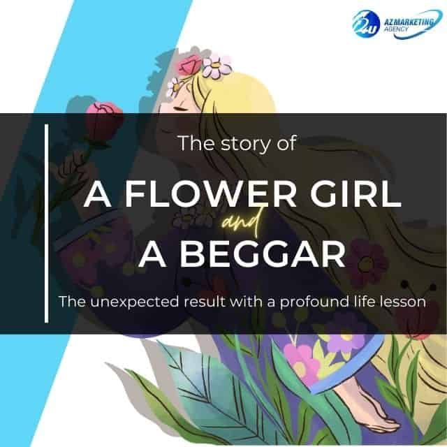 the-story-of-a-flower-girl-and-a-beggar-the-unexpected-result-with-a-profound-life-lesson