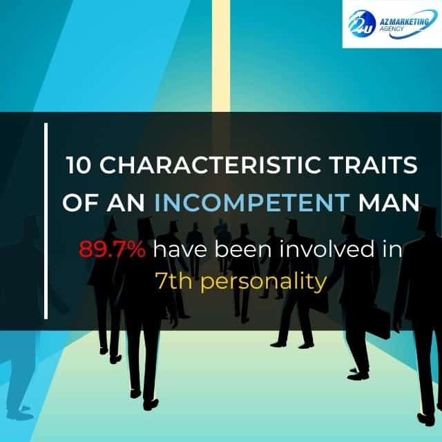 10-characteristic-traits-of-an-incompetent-man-azmarketing4u